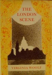 The London Scene : Five Essays / by Virginia Woolf