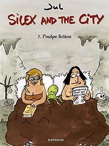 "Afficher ""(Contient) Silex and the city n° 7 Poulpe fiction - T7"""