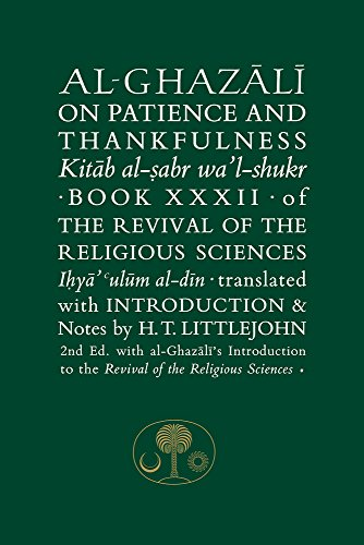 Al-Ghazali on Patience and Thankfulness: Book XXXII of the Revival of the Religious Sciences