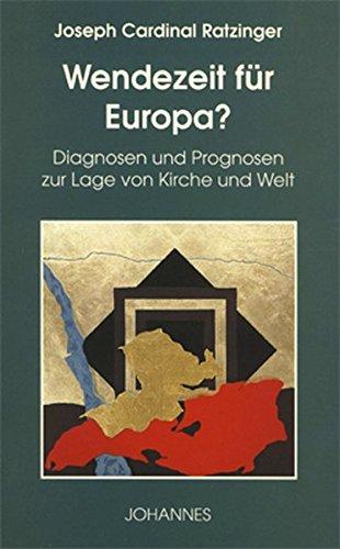 Wendezeit für Europa?: Diagnosen und Prognosen zur Lage von Kirche und Welt