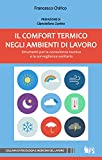 Il comfort termico negli ambienti di lavoro: Strumenti per la consulenza tecnica e la sorveglianza sanitaria (Psicologia e Medicina del Lavoro)