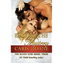 Embrace the Mystery (The Blood Rose Series) (Volume 3) by Caris Roane (2014-11-09)
