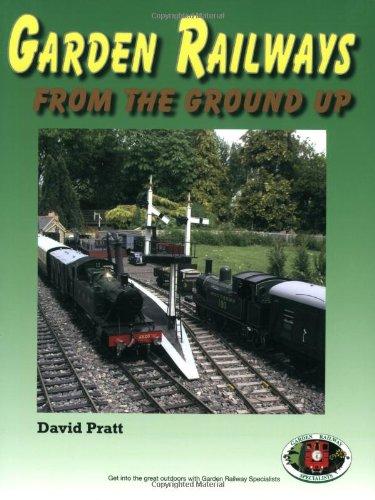 Garden Railways from the Ground Up por David Pratt