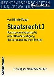 Staatsrecht I: Staatsorganisationsrecht unter Berücksichtigung der europarechtlichen Bezüge (Studienbücher Rechtswissenschaft)