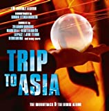 Trip to Asia (Soundtrack+Remixalbum) -