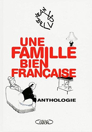 Une famille bien française - Anthologie par Jean Bellus