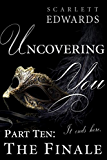 Uncovering You 10: The Finale (English Edition)