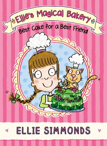 Ellie's Magical Bakery: Best Cake for a Best Friend por Ellie Simmonds
