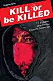 Kill Or Be Killed - Volumen 1