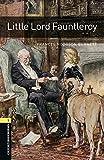 Oxford Bookworms Library: 6. Schuljahr, Stufe 2 - Little Lord Fauntleroy: Reader (Oxford Bookworms Library, Stagel 1)