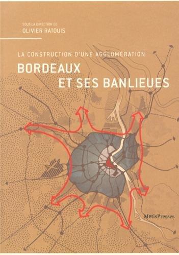 Bordeaux et ses banlieues, la construction d'une agglomération