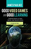 Good Video Games and Good Learning: Collected Essays on Video Games, Learning and Literacy (New Literacies and Digital Epistemologies)