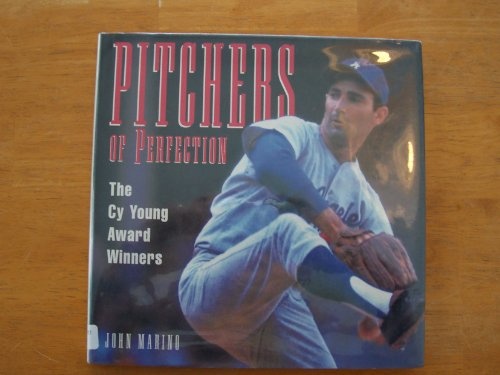 Pitchers of Perfection: The Cy Young Award Winners (Cy Young Award)