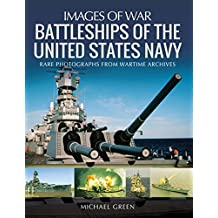 Battleships of the United States Navy: Rare Photographs from Wartime Archives (Images of War) (English Edition)