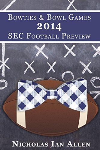 Bowties & Bowl Games 2014 SEC Football Preview (English Edition)