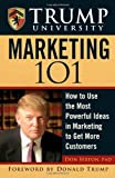 Scarica Libro Trump University Marketing 101 How to Use the Most Powerful Ideas in Marketing to Get More Customers by Donald J Trump Foreword Don Sexton 21 Jul 2006 Hardcover (PDF,EPUB,MOBI) Online Italiano Gratis