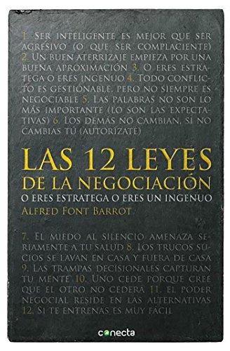 Las 12 leyes de la negociación: O eres estratega o eres un ingenuo (CONECTA)