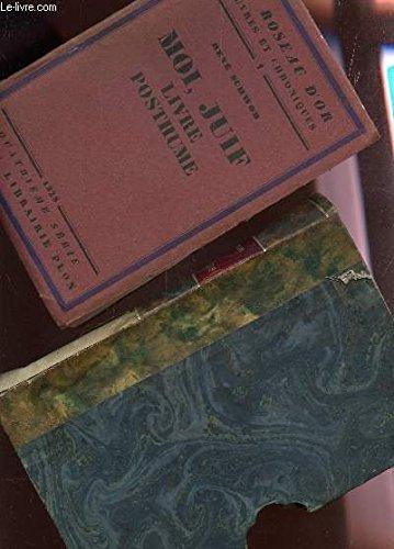 Moi, juif. livre posthume. par Schwob René