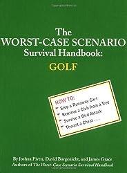 The Worst-Case Scenario Survival Handbook: Golf by Joshua Piven (2002-04-01)