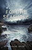 Traditional Witchcraft for the Seashore by Melusine Draco