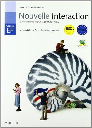 Nouvelle Interaction. Livre pour l'lve. Cahier d'activits. Modulo E-F. Con CD. Per la Scuola media
