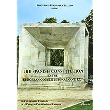 La constitucion española en el contexto constitucional europeo.the spanish constitution in the european