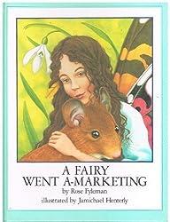 A Fairy Went a-Marketing by Rose Fyleman (1986-09-02)