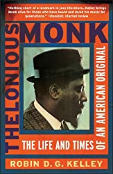 [(Thelonious Monk: The Life and Times of an American Original)] [by: Professor Robin D G Kelley]