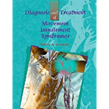 Diagnosis and Treatment of Movement Impairment Syndromes, 1e