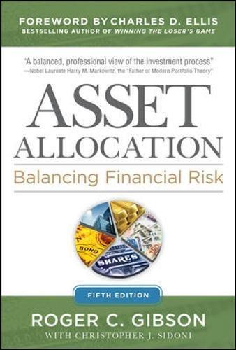 Asset Allocation: Balancing Financial Risk, Fifth Edition por Roger Gibson