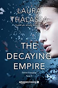 The vanishing girl, tome 2 : The Decaying Empire par Laura Thalassa