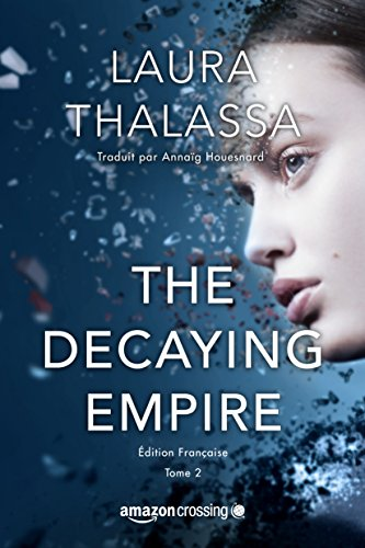 The Decaying Empire - Édition française (Saga The Vanishing Girl t. 2) par Laura Thalassa