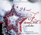24-mal die Zeit anhalten: Ein Adventskalender zum Besinnen und Genießen von unbekannt (2008) Broschiert
