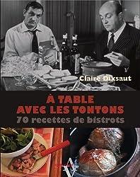 À table avec les tontons, 70 recettes de bistrots