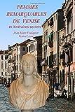 Telecharger Livres Femmes remarquables de Venise du XVIe au XXe siecle (PDF,EPUB,MOBI) gratuits en Francaise