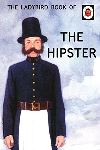 Ladybird Book Of The Hipster (Ladybirds for Grown-Ups) por Vv.Aa.