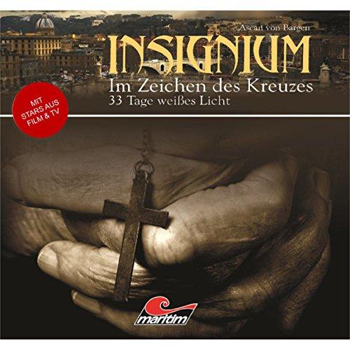 Insignium - Im Zeichen des Kreuzes (2) 33 Tage weißes Licht - Maritim 2010 / 2015
