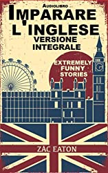 Imparare l'inglese: versione integrale - Extremely Funny Stories +Audiolibro (Italian Edition)