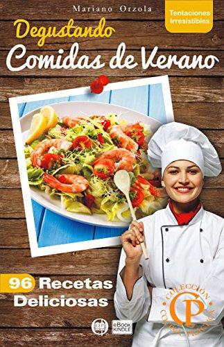 DEGUSTANDO COMIDAS DE VERANO: 96 recetas deliciosas (Colección Cocina Práctica - Tentaciones Irresistibles nº 4)