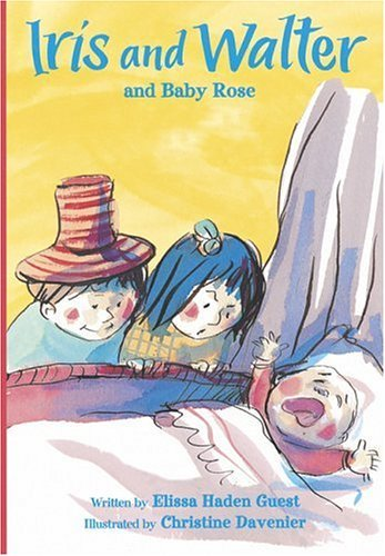 Iris and Walter and Baby Rose by Elissa Haden Guest (2006-03-01)