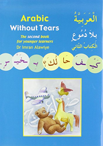 Arabic without Tears: Bk. 2: The Second Book for Younger Learners