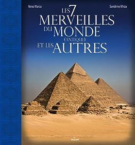 vignette de 'Les 7 merveilles du monde antique et les autres (Sandrine Mirza)'