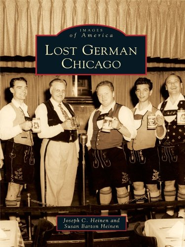 Lost German Chicago (Images of America) (English Edition)