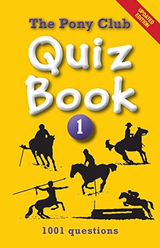 The Pony Club Quiz Book: 1: 1001 Questions (Pony Club Quiz Books) por The Pony Club