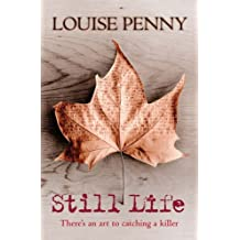Still Life by Louise Penny (2005-10-03)