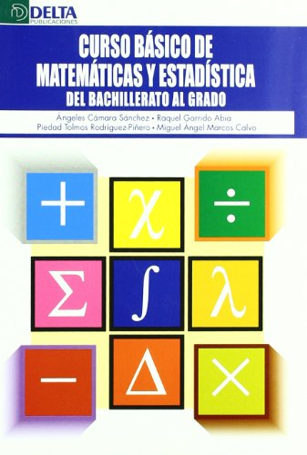 Curso básico de matemáticas y estadística: del bachillerato al grado por Ángeles Cámara Sánchez
