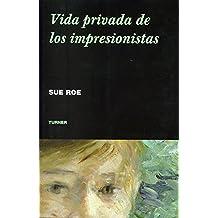 Vida Privada De Los Impresionistas (Noema)