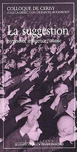 La suggestion, hypnose, influence, transe par Daniel Bougnoux