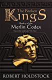 The Broken Kings: Book 3 of the Merlin Codex (Gollancz)