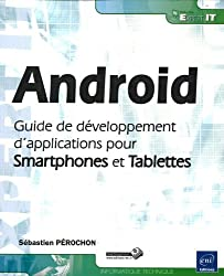 Android - Guide de développement d'applications pour Smartphones et Tablettes